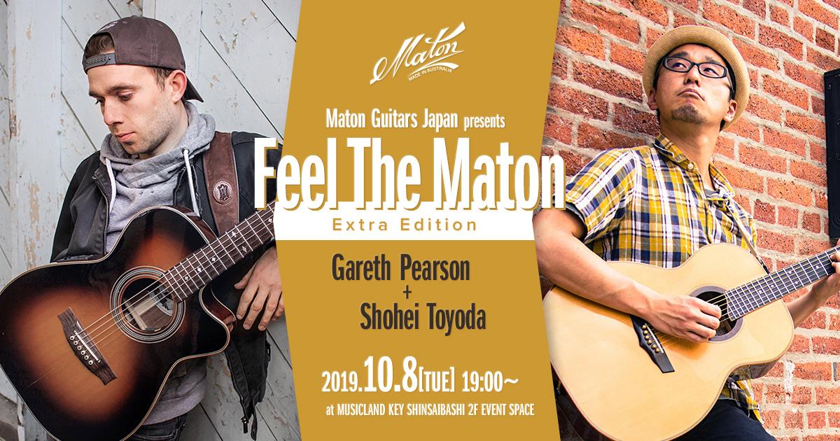 Feel The Maton Extra Edition!! Gareth Pearson & 豊田渉平